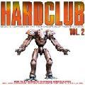 Hardclub Vol. 2< > [Doppel-CD]