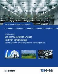 Das Technologiefeld Energie in Berlin...