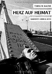 Herz auf Heimat: Gedichte 2009 & 2010