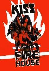 Kiss, Fire House
