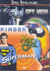 Spy High / Mac Cool / Superman